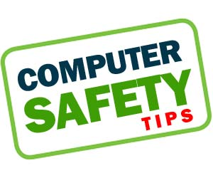 computer safety tips, safety tips, online safety tips, internet safety tips, computer safety rules, e safety tips