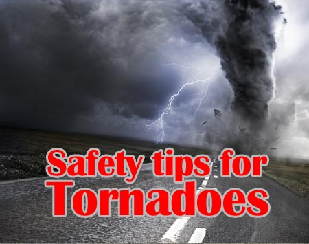 Safety tips for tornadoes